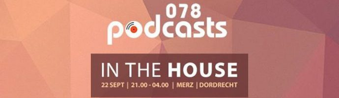 078 Podcasts – In The House