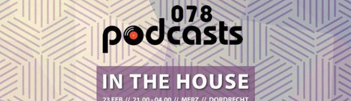 078 Podcasts – In The House!